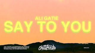 Ali Gatie – Say To You (Lyrics)
