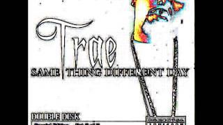 Trae: My Mamma feat Z-RO (S.L.A.B.ED)