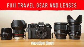 Fuji Travel Gear and Lenses!  Vacation with Camera time!
