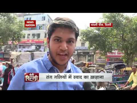 Meri Dilli talks about Delhi's food paradise Chandni Chowk