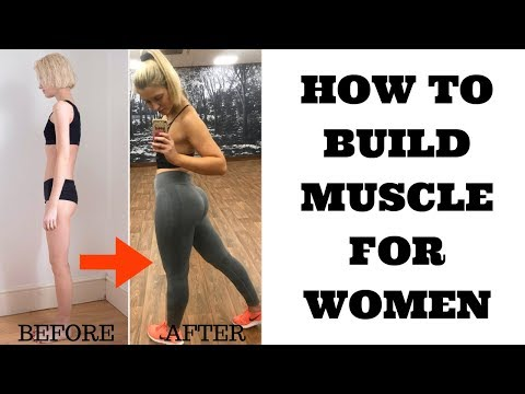 HOW TO BUILD MUSCLE FOR WOMEN || DIET AND EXERCISE
