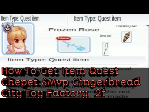 Get Items Quest Gingerbread City (Toy Factory 2F) Ragnarok Mobile