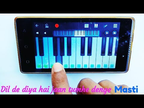 dil-de-diya-hai-jaan-tumhe-denge-song-|-masti-|-mobile-piano-tutorial-|-musical-line