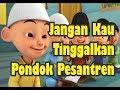 Download Video Jaran Goyang Upin Ipin Lirik, Parodi, Jangan Kau Tinggalkan Pondokmu, Lagu Anak Islami