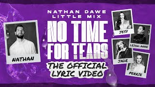 Nathan Dawe x Little Mix – No Time For Tears [Official Lyric Video]