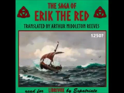 """the saga of erik the red essay Leif ericson essay another saga, """"the saga of erik the red,"""" asserts that leif discovered the american mainland purely by accident according to this saga."""