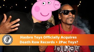 Hasbro Toys Now Officially Owns Death Row Records + 2Pac Toys?
