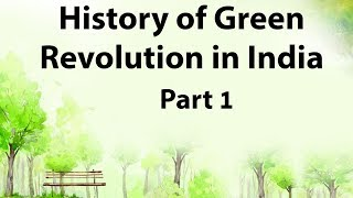 History of Green Revolution in India Part 1 - Analysis of merits, demerits & Swaminathan report