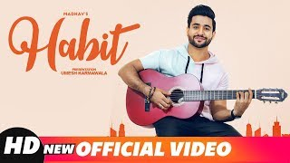 Habit (Full Video) | Madhav | Gold Boy | Navi Ferozpurwala |Navjit Buttar| Latest Punjabi Songs 2018 thumbnail