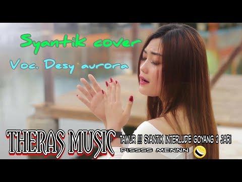 Ngawur, Lagu Syantik Interlude Pakai Lagu Goyang Dua Jari - Cover Desy Aurora