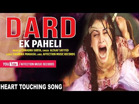 DARD EK PAHELI   ALTAAF SAYYED LATEST SAD SONG 2017   HEART TOUCHING SONG   AFFECTION MUSIC RECORDS