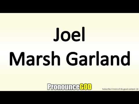 How To Pronounce Joel Marsh Garland