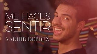 Смотреть клип Vadhir Derbez - Me Haces Sentir