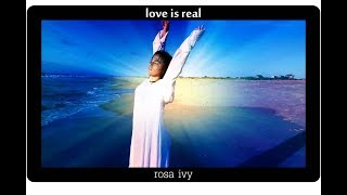 Video Love is Real - Rosa Ivy download MP3, 3GP, MP4, WEBM, AVI, FLV Agustus 2017