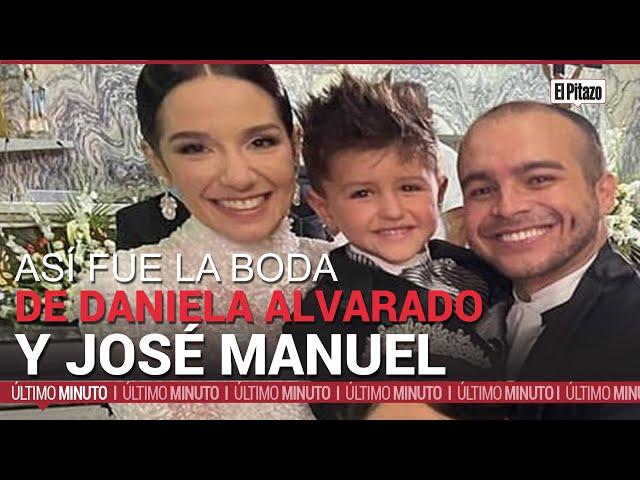 Así fue la boda de Daniela Alvarado y José Manuel