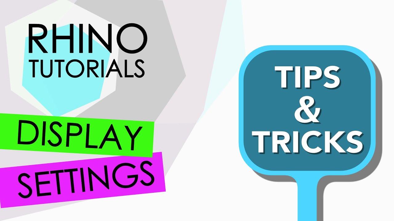 RHINO TUTORIAL Tips & Tricks - display settings