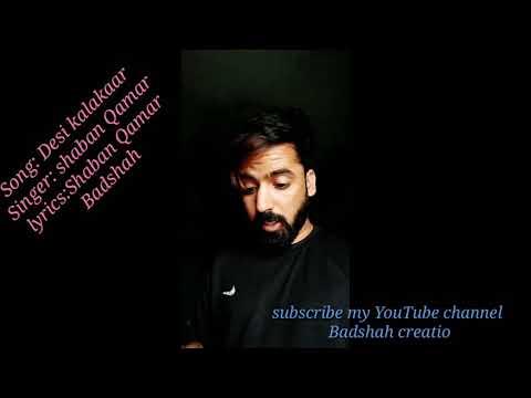 Desi Kalakaar unplugged || ft shabanQamar (Badshah) ||