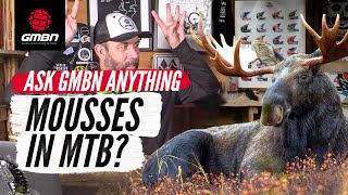 Why Aren't Mousses Common In Mountain Biking? | #AskGMBN Anything About MTB