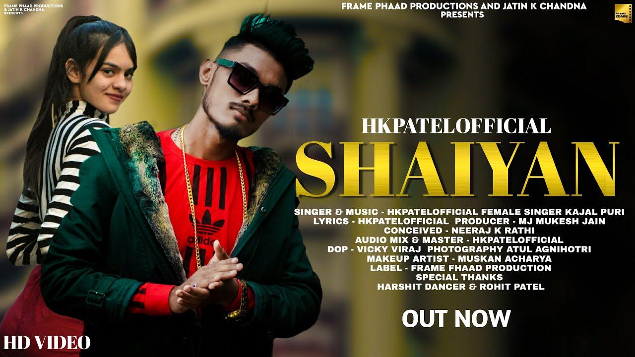 Shaiyan Hkpatelofficial | kajal puri  ( Official Video ) New song 2020 | Rap Song | New Rap Song