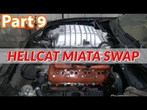 KARR - HELLCAT Engine Swapping A Miata (#PART 9)
