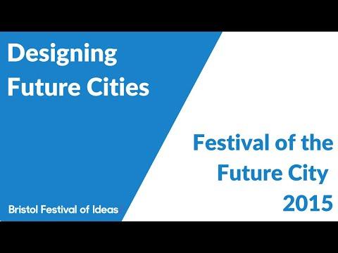 Festival of the Future City: Designing Future Cities