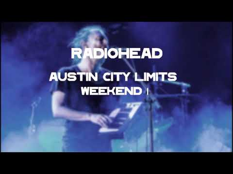 Radiohead Austin City Limits 2016 Weekend 1 Audio (HQ)