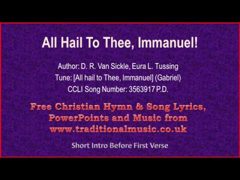 All Hail To Thee, Immanuel! - Hymn Lyrics & Music
