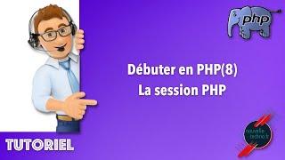 Miniature catégorie - 16 - Débuter en PHP - La session PHP (PHP8)
