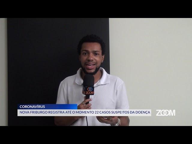 17-03-2020 - NOVA FRIBURGO REGISTRA ATÉ O MOMENTO 22 CASOS SUSPEITOS DE CORONAVÍRUS - ZOOM TV JORNAL
