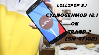 LOLLIPOP 5.1[CM 12.1] REVIEW ON GRAND 2[SM-G7102] | TIPS & TRICKS|ROM REVIEW|1080pHD