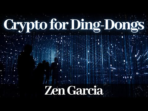 Crypto for Ding-Dongs Episode 4 with Zen Garcia