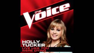 "Holly Tucker: ""Live Like You Were Dying"" - The Voice (Studio Version)"