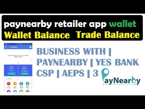 PayNearby retailer l Trade Balance l Wallet Balance l BUSINESS WITH | PAYNEARBY | YES BANK CSP