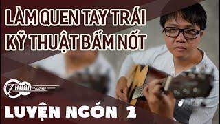Tự học Guitar - Luyện Ngón #2 | BÀI TẬP ĐẦU TIÊN TAY TAY TRÁI làm quen với đàn