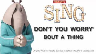 Don't You Worry 'Bout A Thing - Ost.SING (2016) ร้องจริง เสียงจริง