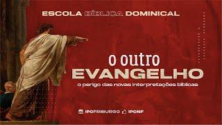 EBD: O OUTRO EVANGELHO