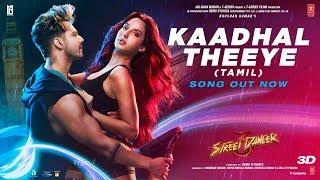 """Kaadhal Theeye""Street Dancer 3D(Tamil)   Varun D,Nora F,Shraddha K Mellow D,Neha Kakkar   Remo D"