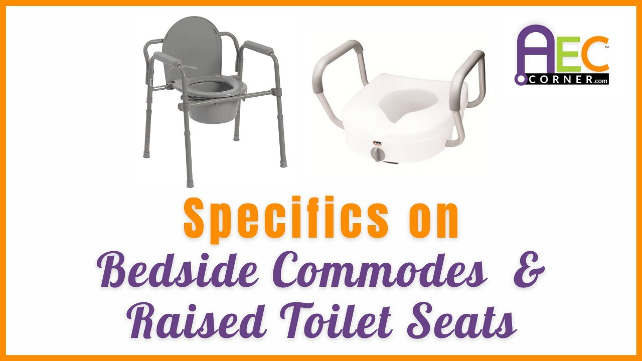 Specifics on Bedside Commodes and Raised Toilet Seats - YouTube