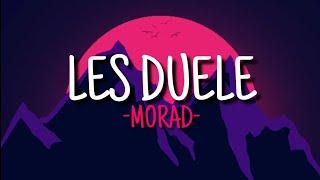 Les Duele - Morad (Letra/Lyrics)
