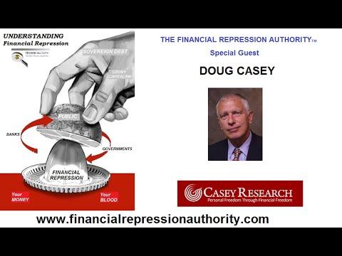 FINANCIAL REPRESSION AUTHORITY - PODCAST - w/ Doug Casey
