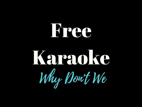 Why don't We - Free (KARAOKE)