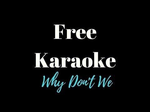 Why don't We - Free (KARAOKE)