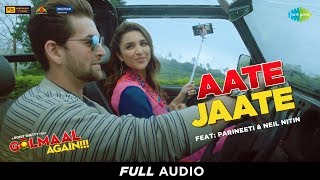 Aate Jaate | Full Audio | Golmaal Again | FEAT. Parineeti Chopra & Neil Nitin | Ajay Devgan