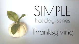 Simplified Holiday🌿Thanksgiving hacks tips ideas