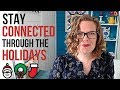 Stay Connected Through the Holidays