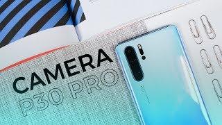 Đánh giá chi tiết Camera P30 Pro: Đẳng cấp thượng thừa!