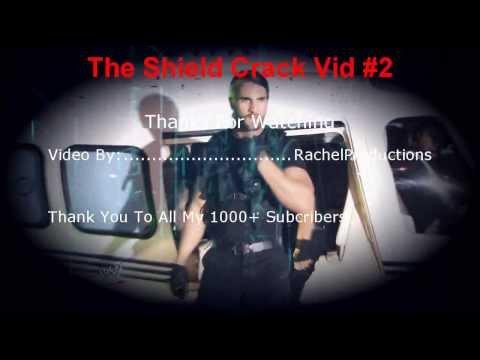 The Shield Crack Vid #2