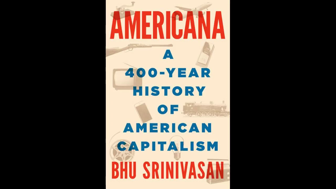 Americana by Bhu Srinivasan, read by Scott Brick & Bhu Srinivasan ...