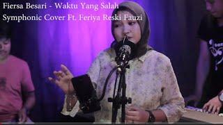 Download lagu Fiersa Besari Waktu Yang Salah Symphonic Cover Ft Feriya Reski Fauzi