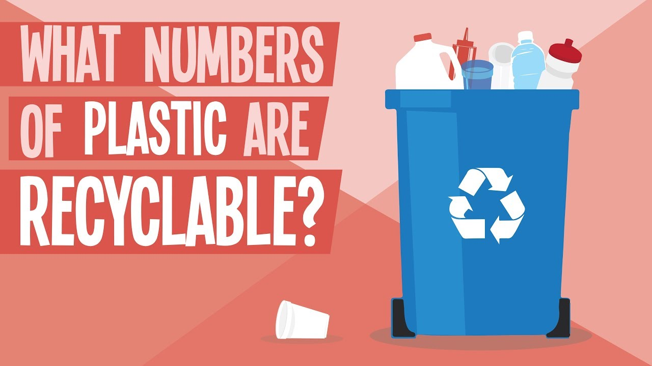What Numbers Of Plastic Are Recyclable Youtube